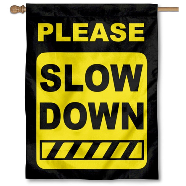SLOW DOWN Speedy Driver House Banner